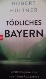 Tödliches Bayern, Krimi Robert Hültner
